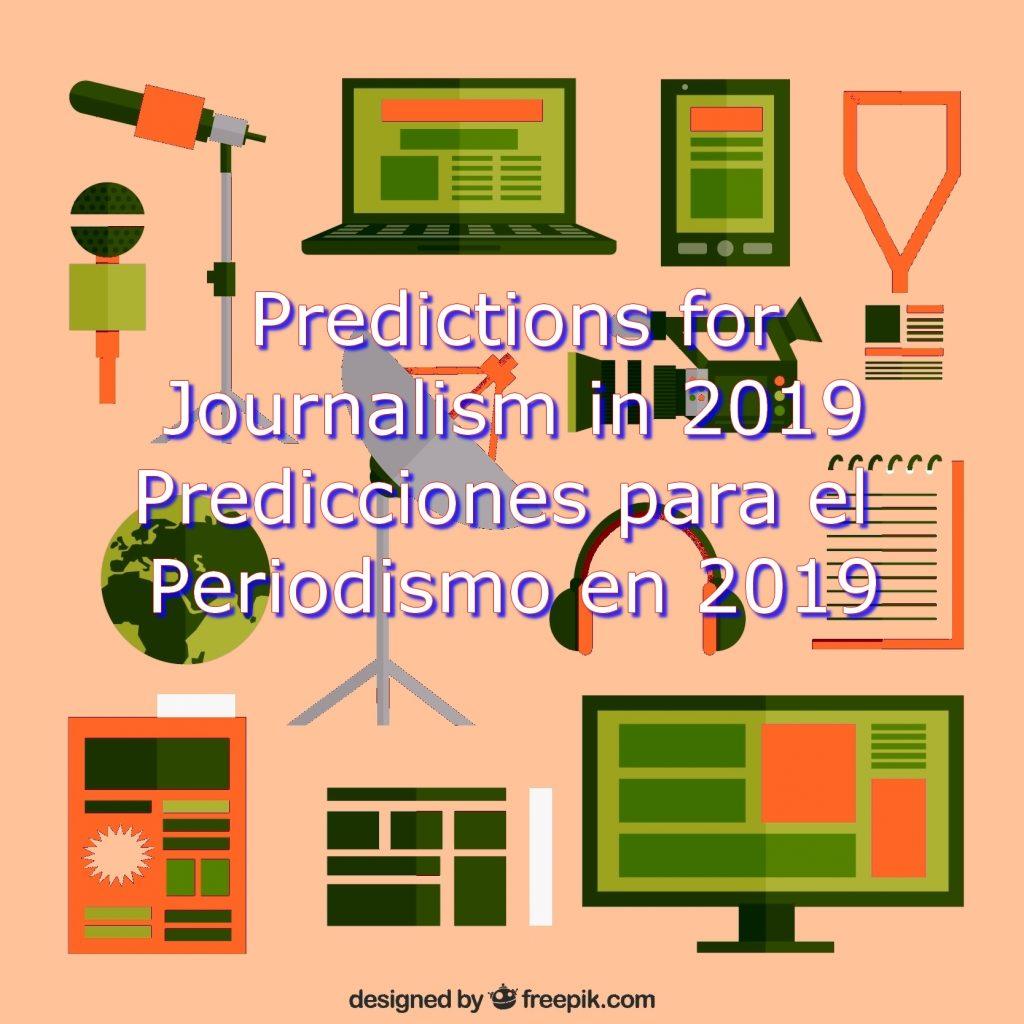 Predictions for Journalism in 2019 . Predicciones para el Periodismo en 2019