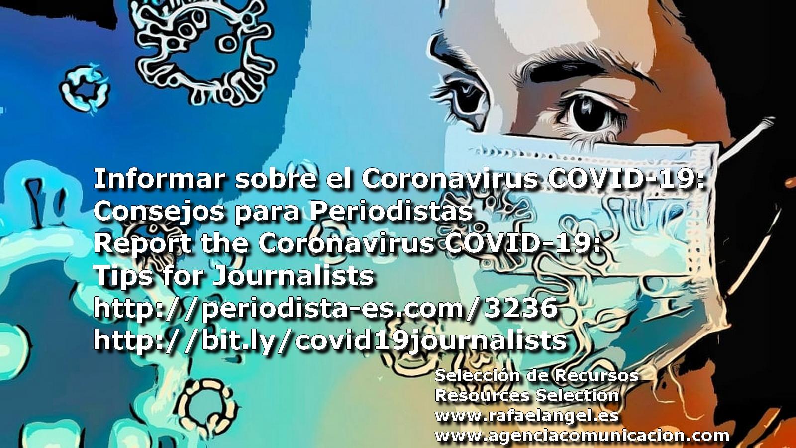 Informar sobre el Coronavirus COVID-19: Consejos para Periodistas . Report the Coronavirus COVID-19: Tips for Journalists